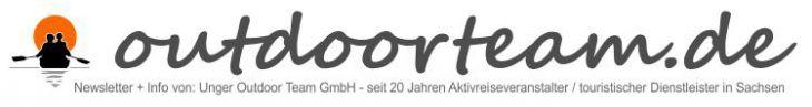 Unger Outdoor Team GmbH - Newsletter des sächsischen Aktivreiseveranstalters